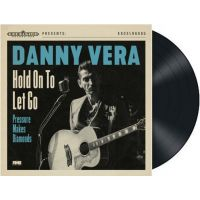 "Danny Vera - Hold On To Let Go - 7"" Vinyl Single"
