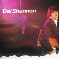 Del Shannon - Drop Down And Get Me - CD