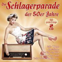 Die Schlagerparade Der 50er Jahre - 2CD