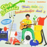 Dirk Scheele - Huis Tuin En Keukenliedjes - Deel 2 - CD