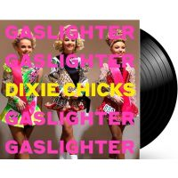 Dixie Chicks - Gaslighter - LP