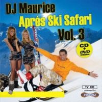 DJ Maurice - Apres Ski Safari - Vol.3 - CD+DVD