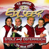 Die Edlseer - Stolz auf Osterreich - 15 Jahre - CD