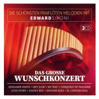 Edward Simoni - Die Schonsten Panfloten Melodien - Das Grosse Wunschkonzert - 2CD