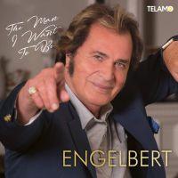 Engelbert Humperdinck - The Man I Want To Be - CD