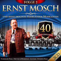 Ernst Mosch Und Seine Original Egerländer Musikanten - 40 Erfolgsmeldien - Folge 2 - 2CD