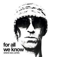 Erwin van Ligten - For All We Knows - CD