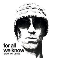 Erwin van Ligten - For All We Knows - CD