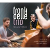 Frank Delle Trio - For All We Know - CD