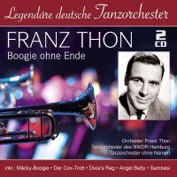 Franz Thon - Boogie Ohne Ende - Legendare Deutsche Tanzorchester - 2CD