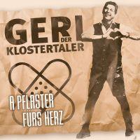 Geri der Klostertaler - A Pflaster Furs Herz - CD