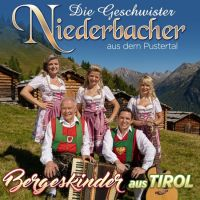 Die Geschwister Niederbacher - Bergeskinder Aus Tirol - CD