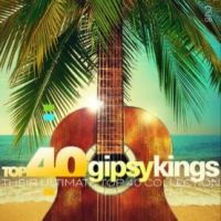 Gipsy Kings - Top 40 - 2CD