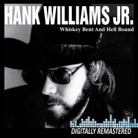 Hank Williams Jr. - Whiskey Bent And Hell Bound - CD