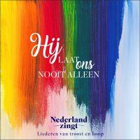 Hij Laat Ons Nooit Alleen - Nederland Zingt - CD