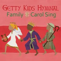 Getty Kids Hymnal - Family Carol Sing - CD