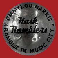 Emmylou Harris & The Nash Ramblers - Ramble In Music City - CD