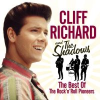 Cliff Richard And The Shadows - The Best Of - The Rock 'N' Roll Pioneers - CD