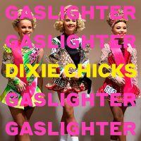 Dixie Chicks - Gaslighter - CD