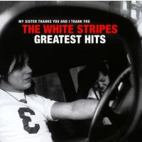 The White Stripes - My Sister Thanks You And ! Thank You - Greatest Hits - CD