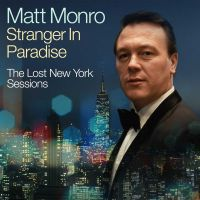 Matt Monro - Stranger In Paradise - The Lost New York Sessions - 2CD