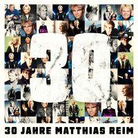 Matthias Reim - 30 Jahre - CD