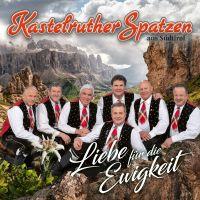 Kastelruther Spatzen - Liebe Fur Die Ewigkeit - CD