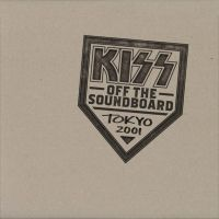 Kiss - Off The Soundboard: Tokyo 2001 - 2CD