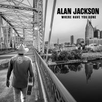 Alan Jackson - Where Have You Gone - CD