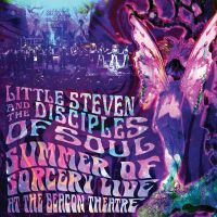 Little Steven And The Disciples Of Soul - Summer Of Sorcery - Live At The Beacon Theatre -  3CD
