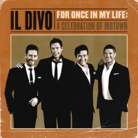 Il Divo - For Once In My Life: A Celebration Of Motown - CD