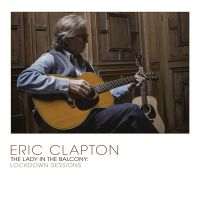 Eric Clapton - The Lady In The Balcony: Lockdown Sessions - CD