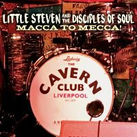 Little Steven & The Disciples Of Soul - Macca To Mecca! - Live - CD+DVD