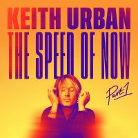 Keith Urban - The Speed Of Now - Part 1 - CD