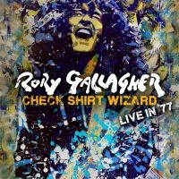 Rory Gallagher - Check Shirt Wizard - Live In '77 - 2CD