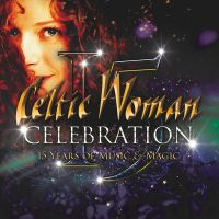 Celtic Woman - Celebration - 15 Years Of Music & Magic - CD