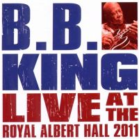 B.B. King - Live At The Royal Albert Hall 2011 - CD