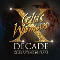 Celtic Woman - Decade - Celebrating 10 Years - 4CD