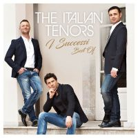 The Italian Tenors - I Successi - Best Of - CD