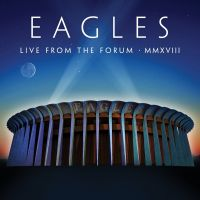 Eagles - Live From The Forum MMXVIII - 2CD-BLURAY