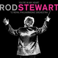 Rod Stewart - You're In MY Heart - With The Royal Philharmonic Orchestra - 2CD