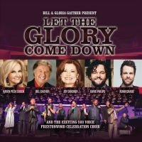 Bill & Gloria Gaither - Let The Glory Come Down - CD