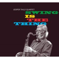 Jesper Thilo Quartet - Swing Is The Thing - CD