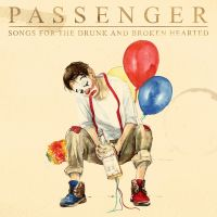 Passenger - Songs From The Drunk And Broken Hearted - CD