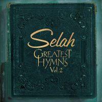Selah - Greatest Hymns Vol. 2 - CD