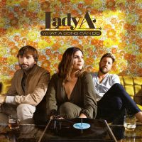 Lady A - What A Song Can Do - CD