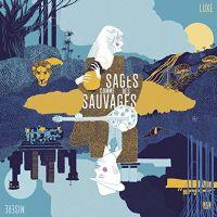 Sages Comme Des Sauvages - Luxe Misere - CD
