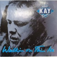 Arny Kay Band - Walkin On Thin Ice - CD