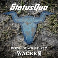 Status Quo - Down Down & Dirty At Wacken - CD+DVD