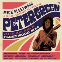 Mick Fleetwood & Friends - Celebrate The Music Of Peter Green And The Early Years Of Fleetwood Mac - 2CD+BLURAY